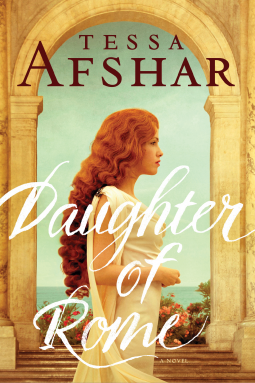 Daughter of Rome by Tessa Afshar