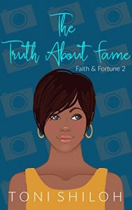 The Truth About Fame by Toni Shiloh